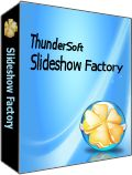 ThunderSoft Slideshow Factory 3.5.1 Giveaway